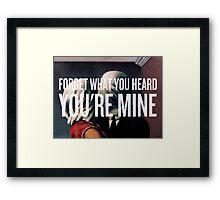 You're Mine Framed Print