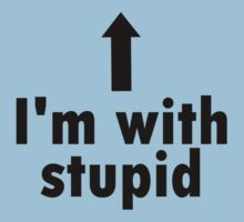 I'm with stupid by frenzix