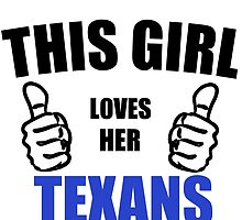 THIS GIRL LOVES HER TEXANS by Divertions