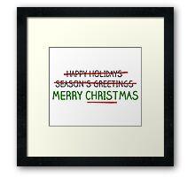 Merry Christmas, Not Season's Greetings Framed Print