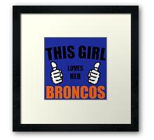 THIS GIRL LOVES HER BRONCOS Framed Print