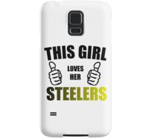 THIS GIRL LOVES HER STEELERS Samsung Galaxy Case/Skin