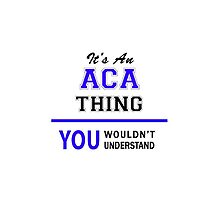 It's an ACA thing, you wouldn't understand !! by allnames