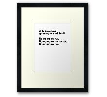 A haiku about getting out of bed Framed Print