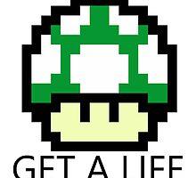 Get A Life by Badlynrolfe