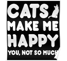 CAT Makes Me Happy You, Not So Much Poster