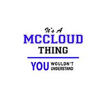 It's a MCCLOUD thing, you wouldn't understand !! by thenamer