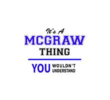 It's a MCGRAW thing, you wouldn't understand !! by thenamer