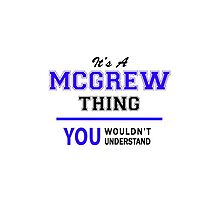 It's a MCGREW thing, you wouldn't understand !! by thenamer