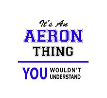 It's an AERON thing, you wouldn't understand !! by allnames