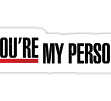 "Grey's Anatomy - ""You're My Person"" Sticker"