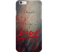 TRUST MY RAGE iPhone Case/Skin