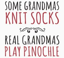 Must-Have 'Some Grandmas Knit Socks, Real Grandmas Play Pinochle' T-shirt, Accessories and Gifts by Albany Retro