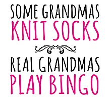 Must-Have 'Some Grandmas Knit Socks, Real Grandmas Play Bingo' T-shirt, Accessories and Gifts Photographic Print