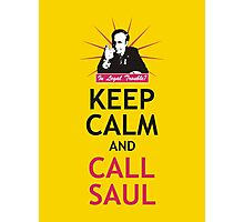 In Legal Trouble? Keep Calm and Call Saul! Photographic Print
