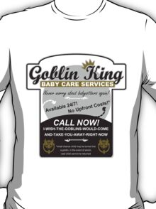 Goblin King Baby Care Services T-Shirt