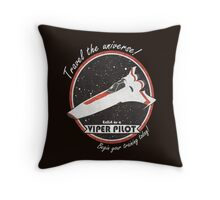 Travel The Universe!  Enlist as a Viper Pilot Today Throw Pillow
