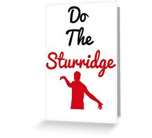 Do The Sturridge Greeting Card