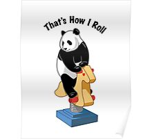 Panda Bear That's How I Roll Poster