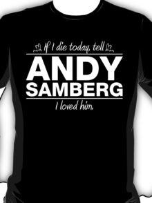 Andy Samberg - If I Die Series (Variant) T-Shirt