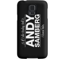 Andy Samberg - If I Die Series (Variant) Samsung Galaxy Case/Skin