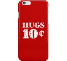 Valentine's Day Hugs 10 Cents iPhone Case/Skin