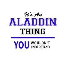It's an ALADDIN thing, you wouldn't understand !! by allnames