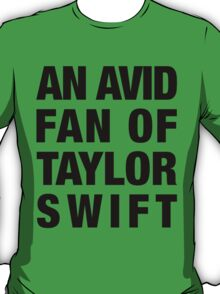 """An Avid Fan of Taylor Swift"" T-Shirt"