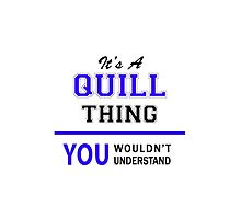 It's a QUILL thing, you wouldn't understand !! by thestarmaker