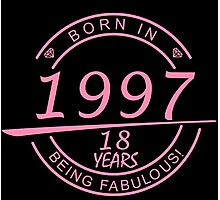 born in 1997... 18 years being fabulous! Photographic Print