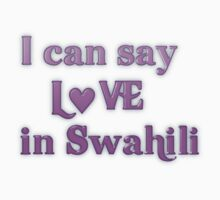 Say Love in Swahili by transrender