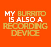 My burrito is also a recording device Kids Clothes