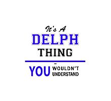 It's a DELPH thing, you wouldn't understand !! by yourname