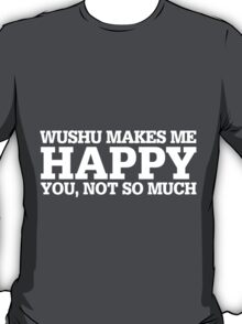 Happy Wushu T-shirt T-Shirt