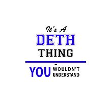 It's a DETH thing, you wouldn't understand !! by yourname