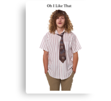 Workaholics - Oh I Like That Canvas Print