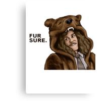 Workaholics - Fur Sure Canvas Print