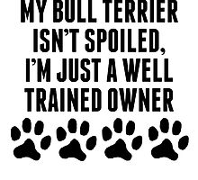 Well Trained Bull Terrier Owner by kwg2200
