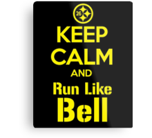Keep Calm and Run Like Bell .1 Metal Print