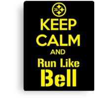 Keep Calm and Run Like Bell .1 Canvas Print