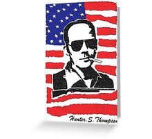Hunter S Thompson. Drugs, alcohol, violence and insanity Greeting Card