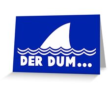 Der Dum... Greeting Card
