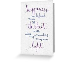 "Harry Potter ""Happiness can be found ..."" Greeting Card"