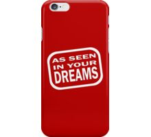 As Seen in your Dreams iPhone Case/Skin