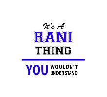 It's a RANI thing, you wouldn't understand !! by thestarmaker