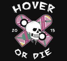 Hover Or Die by wytrab8