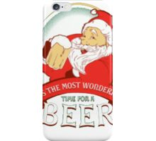 It's the most wonderful time for a beer iPhone Case/Skin