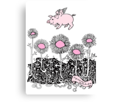 Pigs will Fly Canvas Print