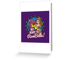 Get Ready To RumBelle! (Belle) (Beauty and the Beast) Greeting Card