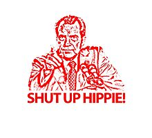 NIXON - Shut up hippie! Photographic Print